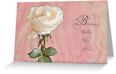 Birthday Wishes For You Card With White Rose by Sandra Foster