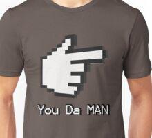 You Da Man Unisex T-Shirt
