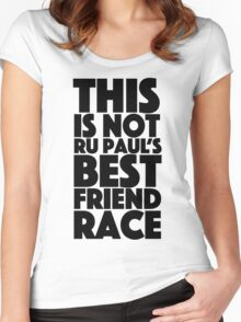 rupaul's best friend race Women's Fitted Scoop T-Shirt