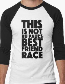 rupaul's best friend race Men's Baseball ¾ T-Shirt
