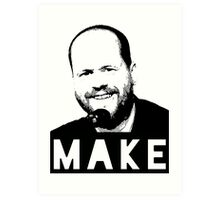 MAKE - Joss Whedon Art Print