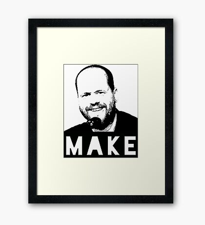 MAKE - Joss Whedon Framed Print
