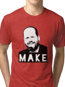 MAKE - Joss Whedon Tri-blend T-Shirt