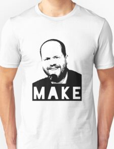 MAKE - Joss Whedon T-Shirt