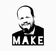 MAKE - Joss Whedon Unisex T-Shirt