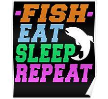 FISH EAT SLEEP REPEAT Poster