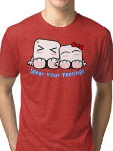 Wear Your Feelings! Tri-blend T-Shirt