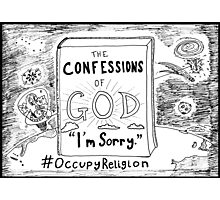 Confessions of God > I'm Sorry > #Occupy Religion cartoon Photographic Print