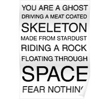 You Are A Ghost Floating Through Space Poster