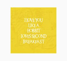 I Love You Like A Hobbit Loves Second Breakfast T-Shirt