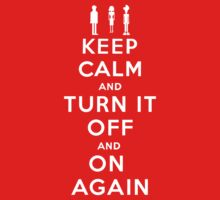 Keep Calm and Turn it Off and On again by Nana Leonti