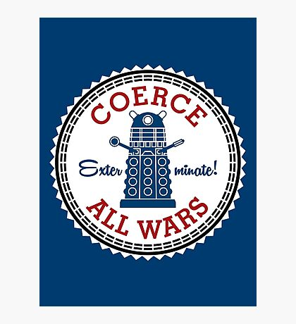 Coerce All Wars (clean) Photographic Print