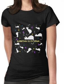 Cat Sleeping is my Drug Cats Quotes Womens Fitted T-Shirt