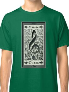 Music Cures Classic T-Shirt