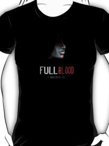 Full Blood T-Shirt
