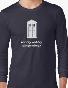 Wibbly Wobbly Timey Wimey Shirt (Dark Colors) Long Sleeve T-Shirt