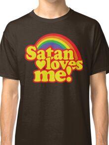 Satan Loves Me! Classic T-Shirt