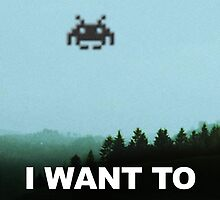 X-Invaders I want to Believe by Koleidescope
