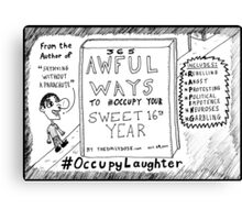 The Daily Dose 16th birthday Occupy Laughter cartoon Canvas Print