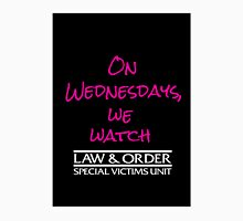 On Wednesdays, We Watch SVU. T-Shirt