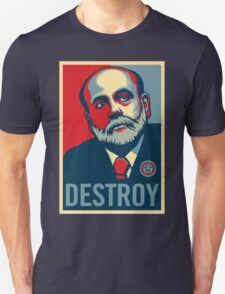 "Federal Reserve Chair Ben Bernanke ""Destroy"" T-Shirt"