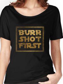 Burr Shot First - Gold Women's Relaxed Fit T-Shirt