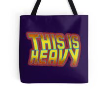This is Heavy Tote Bag