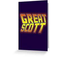 Great Scott Greeting Card
