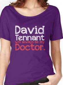 David Tennant will always be my Doctor - RED Women's Relaxed Fit T-Shirt