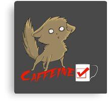 Caffeine Check Canvas Print