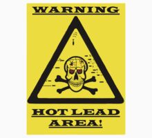 WARNING HOT LEAD AREA! by Stephen Kane