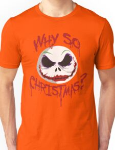 Why So Christmas? Unisex T-Shirt
