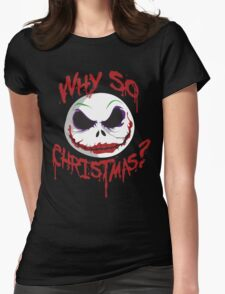 Why So Christmas? Womens Fitted T-Shirt