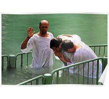 Baptised in the Jordan river #28 Poster
