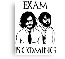 Exam is coming Canvas Print