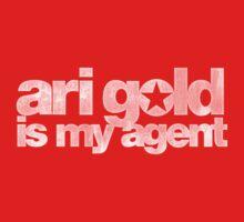 Ari Gold is my Agent (White) by Rohan Maini