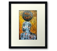 """Who Cares"" - Matrix Framed Print"