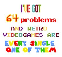 64 Problems - Retro Video Games Photographic Print