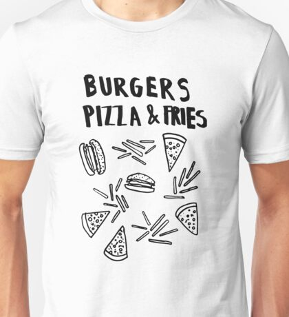 Burgers Pizzaa and Fries White T-Shirt