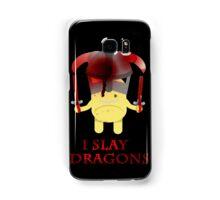 I Slay Dragons! Samsung Galaxy Case/Skin