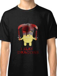 I Slay Dragons! Classic T-Shirt
