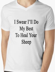 I Swear I'll Do My Best To Heal Your Sheep  Mens V-Neck T-Shirt