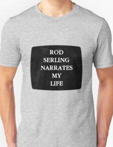 Rod Serling Narrates My Life Unisex T-Shirt