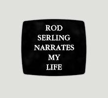 Rod Serling Narrates My Life Unisex T-Shirt