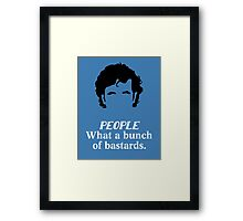 IT Crowd - What a Bunch of Bastards Framed Print