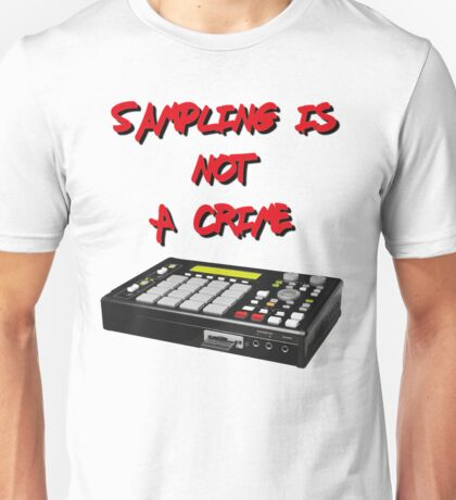 Sampling Is Not A Crime Unisex T-Shirt