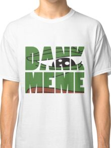 dank meme Classic T-Shirt