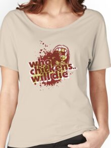 who chickens will die Women's Relaxed Fit T-Shirt