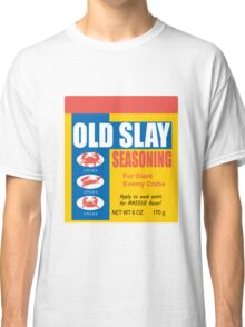 Old Slay Classic T-Shirt