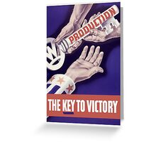 Production The Key To Victory -- WW2 Greeting Card